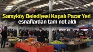 Sarayköy Belediyesi Kapalı Pazar Yeri esnaflardan tam not aldı