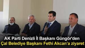 AK Parti Denizli İl Başkanı Güngör'den Çal Belediye Başkanı Fethi Akcan'a ziyaret
