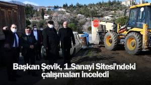 Başkan Şevik, 1. Sanayi Sitesi'ndeki çalışmaları inceledi