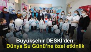 Büyükşehir DESKİ'den Dünya Su Günü'ne özel etkinlik