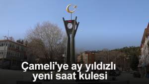 Çameli'ye ay yıldızlı yeni saat kulesi
