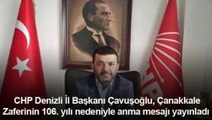 CHP Denizli İl Başkanı Çavuşoğlu, Çanakkale Zaferinin 106. yılı nedeniyle anma mesajı yayınladı