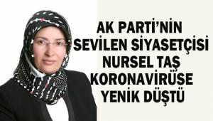 Denizli AK Parti'nin sevilen ismi Nursel Taş koronavirüse yenik düştü