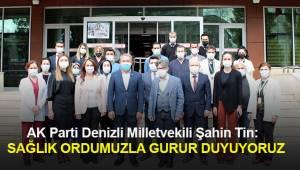 Denizli Milletvekili Şahin Tin, Tıp Bayramı vesilesiyle sağlık çalışanlarını ziyaret etti.