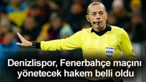 Denizlispor, Fenerbahçe maçını yönetecek hakem belli oldu