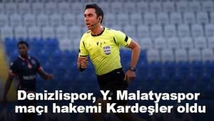 Denizlispor, Y. Malatyaspor maçı hakemi Kardeşler oldu