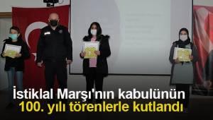 İstiklal Marşı'nın kabulünün 100. yılı törenlerle kutlandı