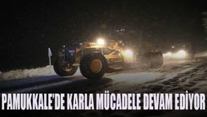 Pamukkale'de karla mücadele devam ediyor