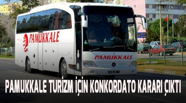 Pamukkale Turizm için konkordato kararı çıktı
