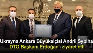 Ukrayna Ankara Büyükelçisi Andrii Sybiha DTO Başkanı Erdoğan'ı Ziyaret Etti