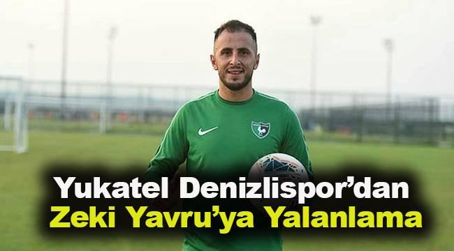 Yukatel Denizlispor'dan Zeki Yavru'ya Yalanlama