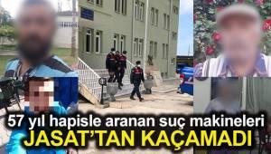 57 yıl hapisle aranan firari suç makineleri JASAT'tan kaçamadı