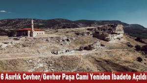 6 Asırlık Cevher/Gevher Paşa Cami Yeniden İbadete Açıldı
