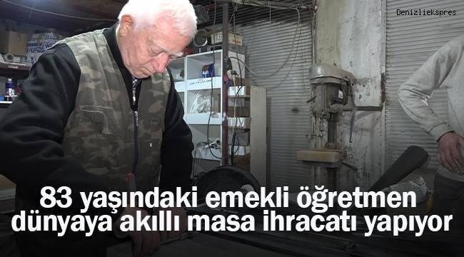 83 yaşındaki emekli öğretmen, dünyaya akıllı masa ihracatı yapıyor