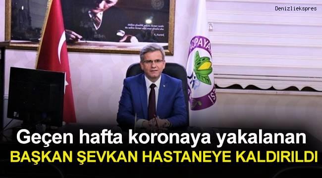 Acıpayam Belediye Başkanı Şevkan tedbir için hastaneye kaldırıldı