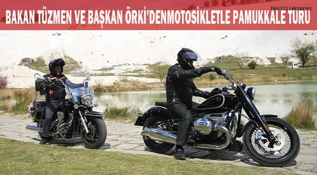Bakan Tüzmen ve Başkan Örki'den motosikletle Pamukkale turu