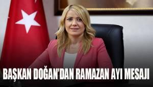 Başkan Doğan'dan ramazan ayı mesajı