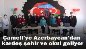 Çameli'ye Azerbaycan'dan kardeş şehir ve okul geliyor