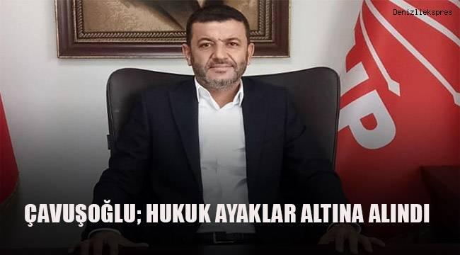 Çavuşoğlu; Hukuk ayaklar altına alındı