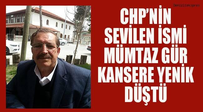 CHP'nin sevilen ismi Mümtaz Gür hayatını kaybetti