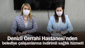 Denizli Cerrahi Hastanesinden belediye çalışanlarına indirimli sağlık hizmeti