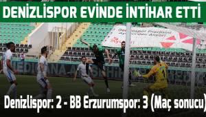 Denizlispor: 2 - BB Erzurumspor: 3 (Maç sonucu)