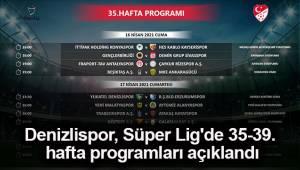 Denizlispor, Süper Lig'de 35-39. hafta programları açıklandı
