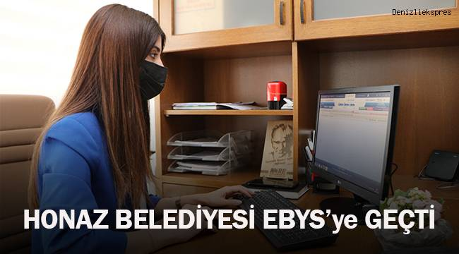 HONAZ BELEDİYESİ EBYS'ye GEÇTİ.