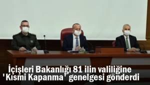 İçişleri Bakanlığı 81 ilin valiliğine 'Kısmi Kapanma' genelgesi gönderdi