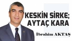 Keskin sirke; Aytaç Kara