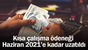 Kısa çalışma ödeneği Haziran 2021'e kadar uzatıldı