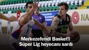 Merkezefendi Basket'i Süper Lig heyecanı sardı
