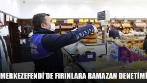 MERKEZEFENDİ'DE FIRINLARA RAMAZAN DENETİMİ