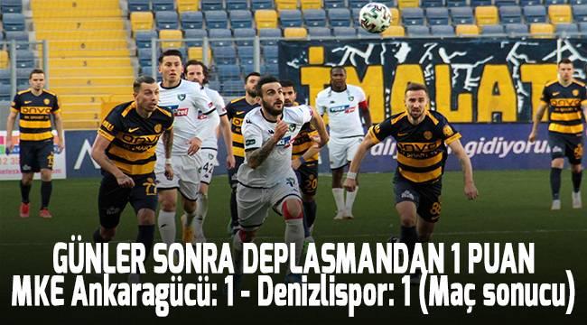 MKE Ankaragücü: 1 - Denizlispor: 1 (Maç sonucu)
