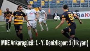 MKE Ankaragücü: 1 - Y. Denizlispor: 1 (İlk yarı)