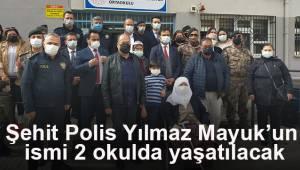 Şehit Polis Yılmaz Mayuk'un ismi 2 okulda yaşatılacak