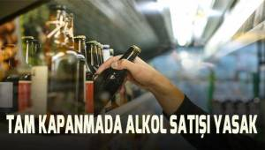 Tam kapanmada alkol satışı yasak