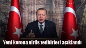 Yeni korona virüs tedbirleri açıklandı