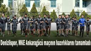 Yukatel Denizlispor, MKE Ankaragücü maçının hazırlıklarını tamamladı.