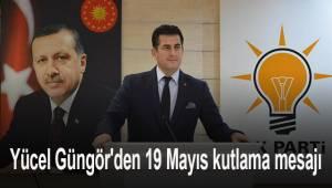 Ak Parti Denizli il Başkanı Yücel Güngör'den 19 Mayıs kutlama mesajı