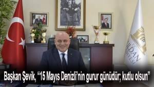 Başkan Şevik'ten 15 Mayıs Milli Mücadele Günü mesajı