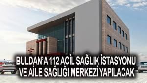 Buldan'a 112 Acil Sağlık İstasyonu ve Aile Sağlığı Merkezi yapılacak