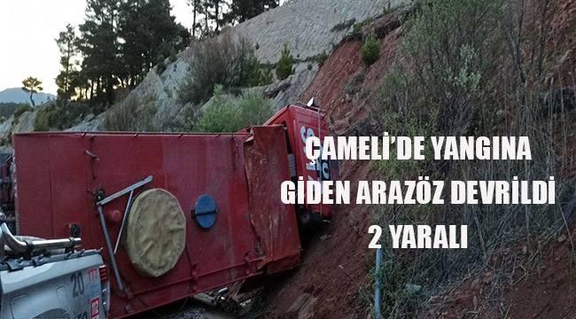 Çameli'de yangına giden arazöz devrildi: 2 yaralı