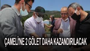 ÇAMELİ'NE 2 GÖLET DAHA KAZANDIRILACAK