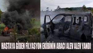 Denizli'de hastaya giden filyasyon ekibinin aracı alev alev yandı