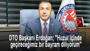 DTO Başkanı Erdoğan;