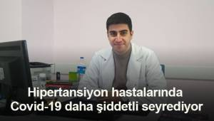 Hipertansiyon hastalarında Covid-19 enfeksiyonu daha şiddetli seyrediyor