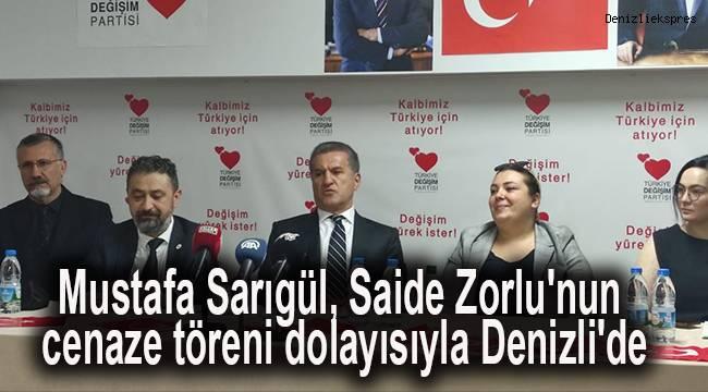 Mustafa Sarıgül, Saide Zorlu'nun cenaze töreni dolayısıyla Denizli'de