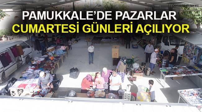 PAMUKKALE'DE PAZARLAR CUMARTESİ GÜNLERİ AÇILIYOR