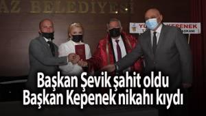 Başkan Şevik şahit oldu, Başkan Kepenek nikahı kıydı